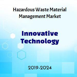 Hazardous Waste Material Management Market