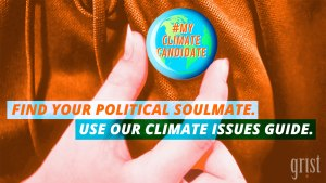 Use our Climate Issues Guide to find your political soulmate